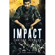 The Zombie Chronicles - Book 8 - Impact: Volume 8 (Apocalypse Infection Unleashed) by Chrissy Peebles (2015-02-13)