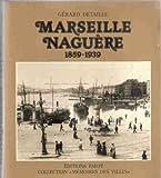 Marseille naguère - 203 photographies anciennes (Collection Mémoires des villes)