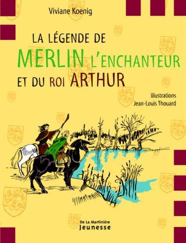 La légende de Merlin l'enchanteur e...