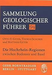 Die Hochrhein-Regionen zwischen Bodensee und Basel (Sammlung geologischer Führer)