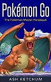 Pokémon Go: The Pokémon Master Handbook
