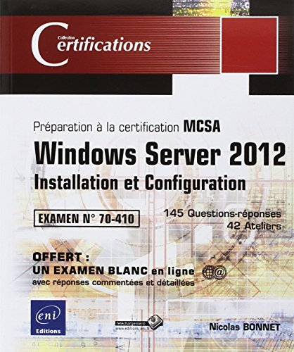 Windows Server 2012 - Installation et Configuration - Préparation à la certification MCSA - Examen 70-410