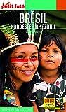 Petit Futé Brésil : Nordeste - Amazonie