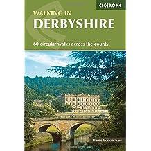 Walking in Derbyshire: 60 Circular Walks Across the County