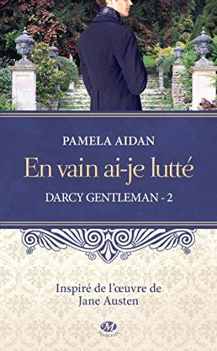 Darcy Gentleman, Tome 2: En vain ai-je lutté
