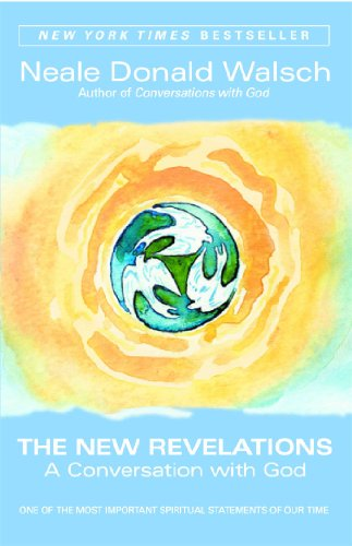The New Revelations: A Conversation with God por Neale Donald Walsch