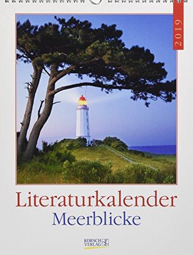 Meerblicke Nord- und Ostsee 2019: Literarischer Wochenkalender * 1 Woche 1 Seite * literarische Zitate und Bilder * 24 x 32 cm