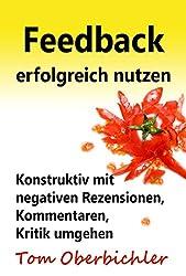 Feedback erfolgreich nutzen: Konstruktiv mit negativen Rezensionen, Kommentaren, Kritik umgehen (Buch und eBook schreiben 2)