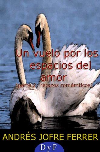 Retazos Románticos (Un vuelo por los espacios del amor nº 2 ...