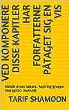 Ved komponere disse kapitler har forfatterne påtaget sig en vis : blandt deres læsere. Aspiring gruppe therapists- hvorvidt (Danish Edition)