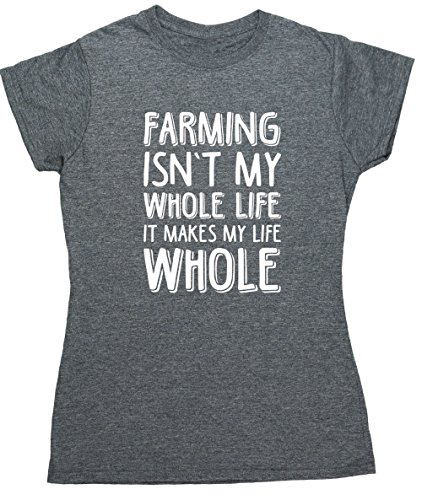 hippowarehouse-farming-isnt-my-whole-life-it-makes-my-life-whole-womens-fitted-short-sleeve-t-shirt