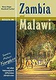 Reisen in Zambia und Malawi: Sambia Malawi komplett: Mit allen Nationalparks - GPS-Daten - Allradrouten