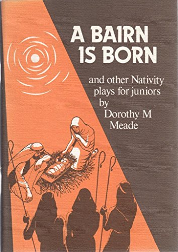 A bairn is born : and other Nativity plays for juniors