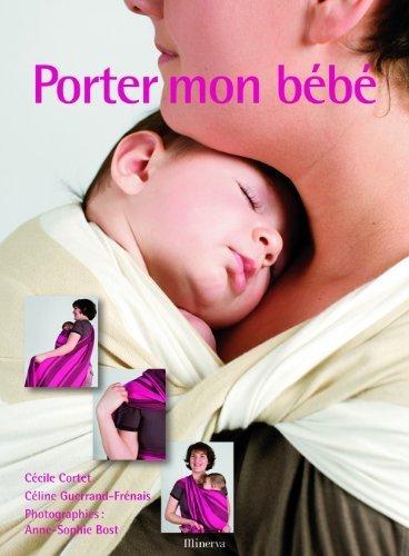 Porter mon bébé de Cortet. Cécile (2009) Broché