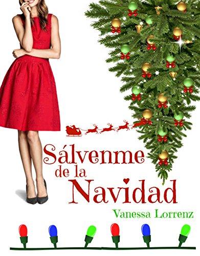 Sálvenme de la Navidad... por Vanessa Lorrenz