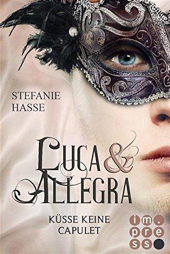 Küsse keine Capulet (Luca & Allegra 2) von [Hasse, Stefanie]