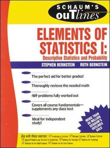 Schaum's Outline of Elements of Statistics I: Descriptive Statistics and Probability: v. 1 (Schaum's Outline Series)