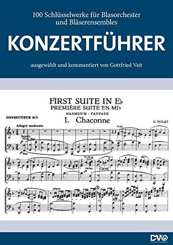 Konzertführer: 100 Schlüsselwerke für Blasorchester und Bläserensembles