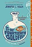 The Fourteenth Goldfish by Jennifer L. Holm (2016-04-05)