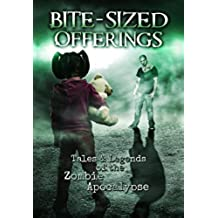 Bite-Sized Offerings: Tales & Legends of the Zombie Apocalypse (English Edition)