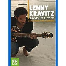 Lenny Kravitz. God Is Love: La vita, la musica, l'arte e la spiritualità. (Heroes)