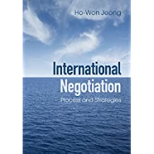 International Negotiation: Process and Strategies (English Edition)