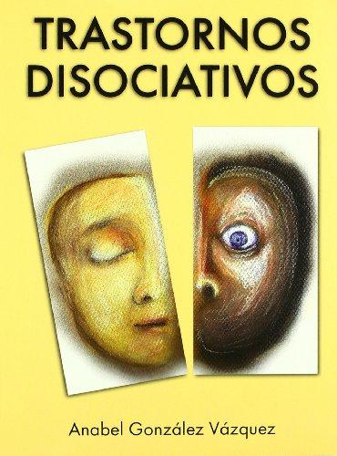 Trastornos disociativos por Anabel González Vázquez