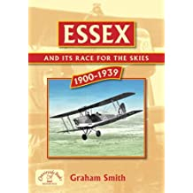 Essex and its Race for the Skies (Aviation History)