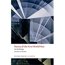 Poetry of the First World War An Anthology (Oxford World's Classics)