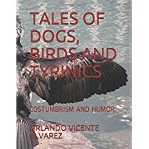 TALES OF DOGS, BIRDS AND TYRINICS: COSTUMBRISM AND HUMOR.