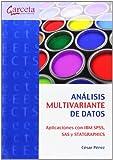 Análisis multivariante de datos.  Aplicaciones con IBM SPSS, SAS y STATGRAPHICS (Texto (garceta))