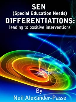 SEN Differentiations: leading to positive interventions by [Alexander-Passe, Neil]