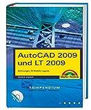 AutoCAD 2009 und LT 2009: Zeichnungen, 3D-Modelle, Layouts (Kompendium / Handbuch)