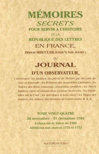 Mémoires secrets ou Journal d'un observateur : Tome 24, 26 Novembre-31 Décembre 1783