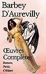 Oeuvres complètes : Romans - Poésies - Critiques par Barbey d'Aurevilly