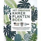 Het creatieve kamerplanten boek: Een praktische gids