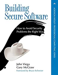 Building Secure Software: How to Avoid Security Problems the Right Way (Addison-Wesley Professional Computing)