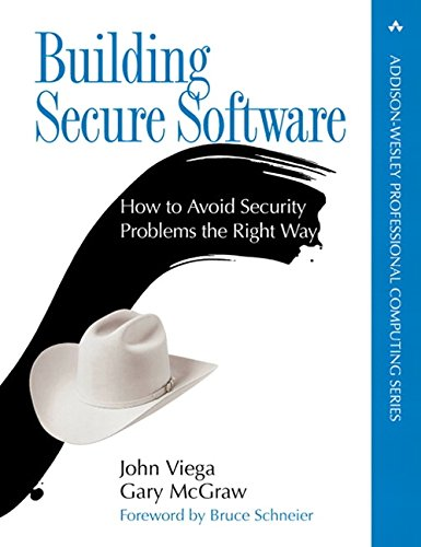 Building Secure Software: How to Avoid Security Problems the Right Way di John Viega,Gary McGraw