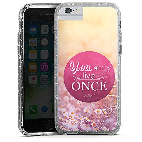 Apple iPhone 6 Bumper Hülle Bumper Case Glitzer Hülle You Only Live Once Motivation Phrases Bumper Case Glitzer silber