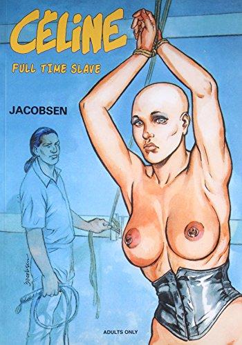 Celine: Full Time Slave par Jacobsen Jacobsen