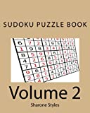 Sudoku Puzzle Book - Vol. 2 - 200 puzzles from Easy to Very Hard: Plus 50 random difficulty level sets: Volume 2 (Very Hard Sudoku Puzzles)