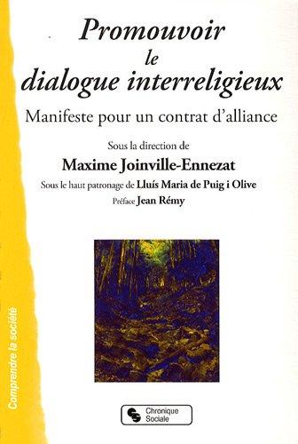 Promouvoir le dialogue interreligieux : Manifeste pour un contrat d'alliance