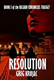 Resolution (The Recarn Chronicles Book 3) by Greg Krojac