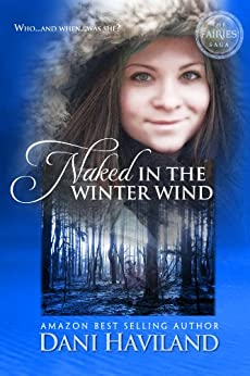 Naked in the Winter Wind (The Fairies Saga Book 1) by [Haviland, Dani]