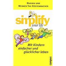 Mit Kindern einfacher und glücklicher leben (Simplify your life) von Werner Tiki Küstenmacher (11. Oktober 2004) Gebundene Ausgabe