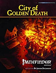 Pathfinder Module: City of Golden Death (Pathfinder Modules) by Jason Bulmahn (2010-05-25)
