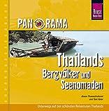 Panorama. Thailands Bergvölker und Seenomaden: Unterwegs zu den Minderheiten Thailands