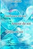 Telecharger Livres Confiance en soi Amour de soi Estime de soi Pour apprendre a s aimer et prendre conscience de sa veritable valeur (PDF,EPUB,MOBI) gratuits en Francaise