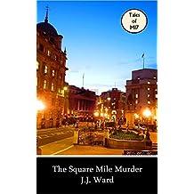 The Square Mile Murder (John Mordred Book 8)