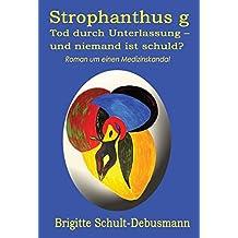 Strophanthus g - Tod durch Unterlassung - und niemand ist schuld?